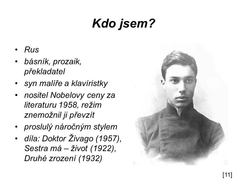 Kdo jsem Rus básník, prozaik, překladatel syn malíře a klavíristky