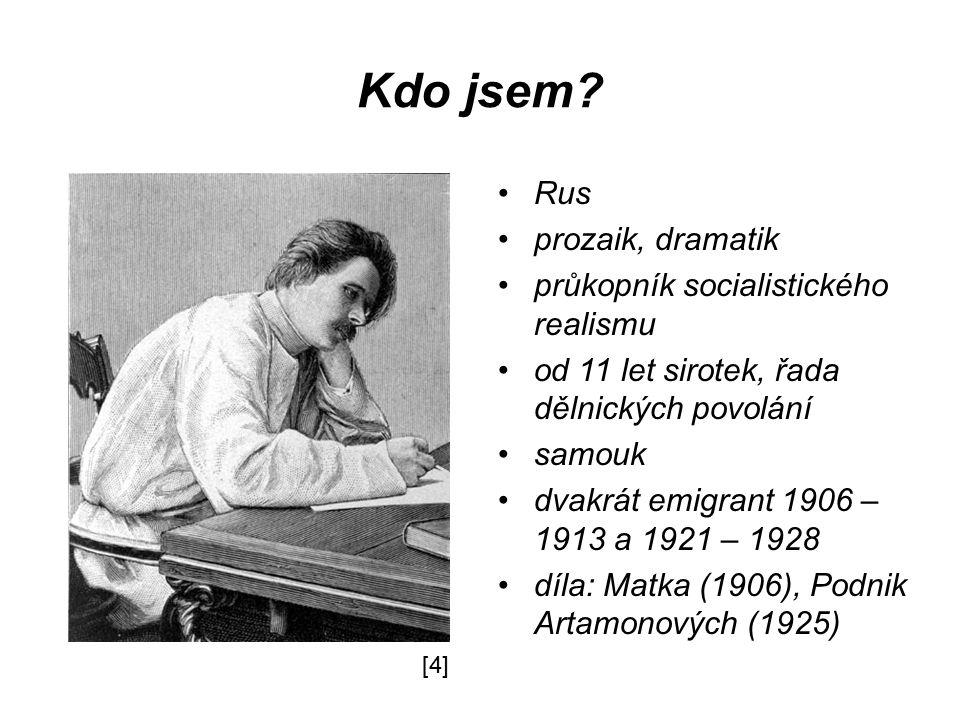Kdo jsem Rus prozaik, dramatik průkopník socialistického realismu