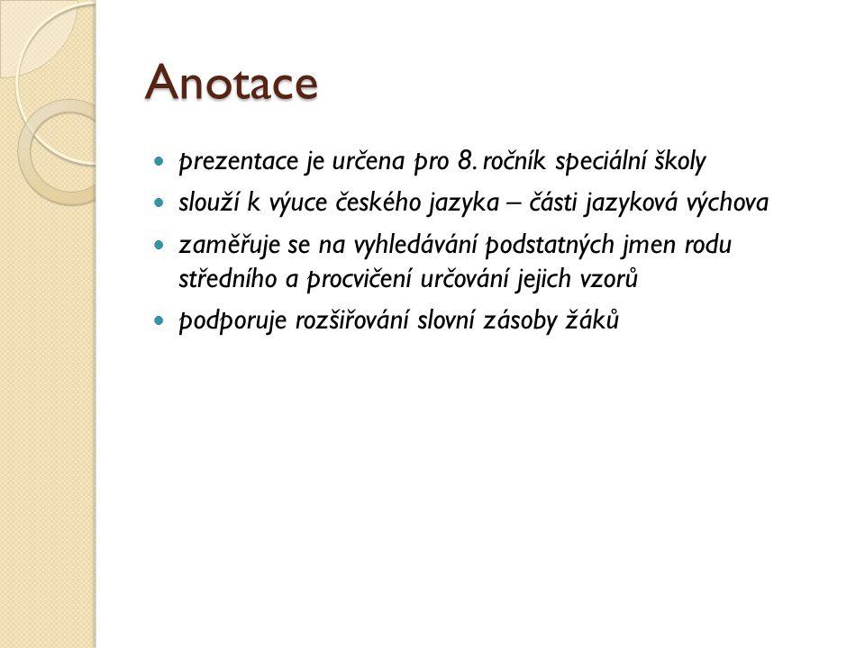 Anotace prezentace je určena pro 8. ročník speciální školy
