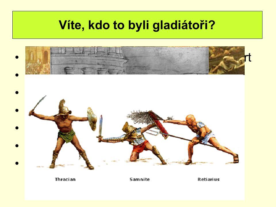 Víte, kdo to byli gladiátoři