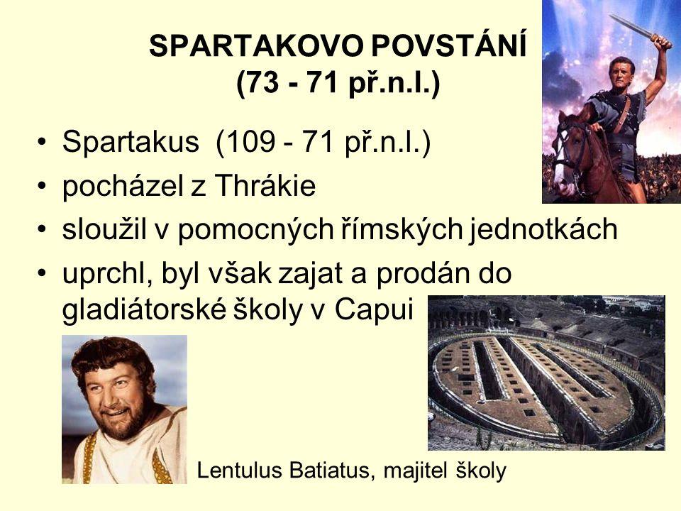 SPARTAKOVO POVSTÁNÍ (73 - 71 př.n.l.)