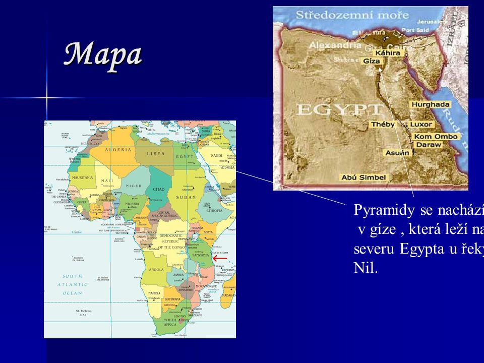 Mapa Pyramidy se nachází v gíze , která leží na severu Egypta u řeky