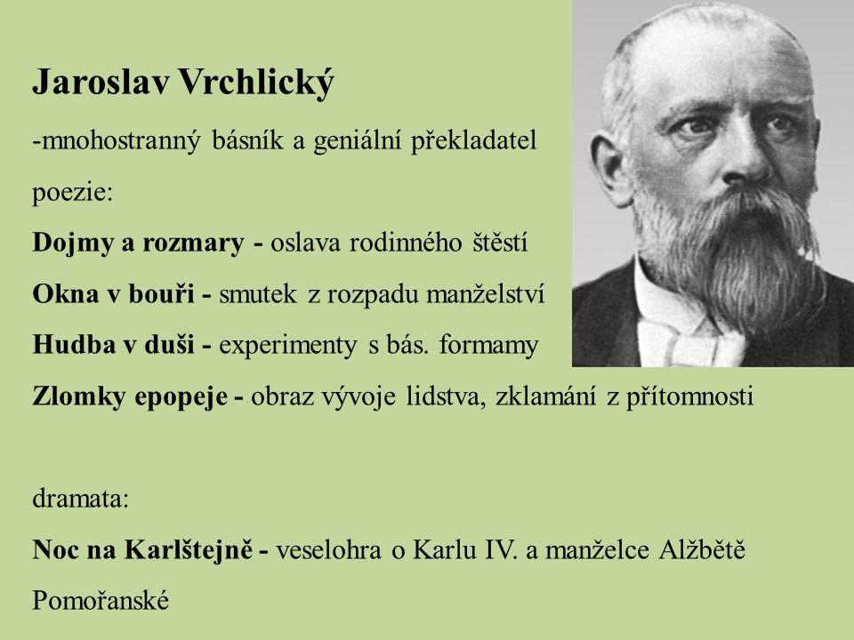 Jaroslav Vrchlický mnohostranný básník a geniální překladatel poezie: