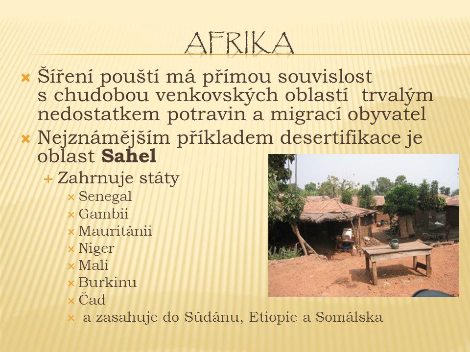 afrika Šíření pouští má přímou souvislost s chudobou venkovských oblastí trvalým nedostatkem potravin a migrací obyvatel.