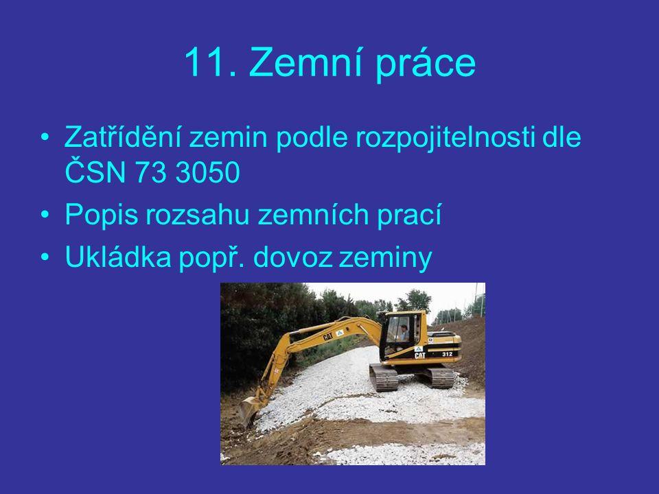 11. Zemní práce Zatřídění zemin podle rozpojitelnosti dle ČSN 73 3050
