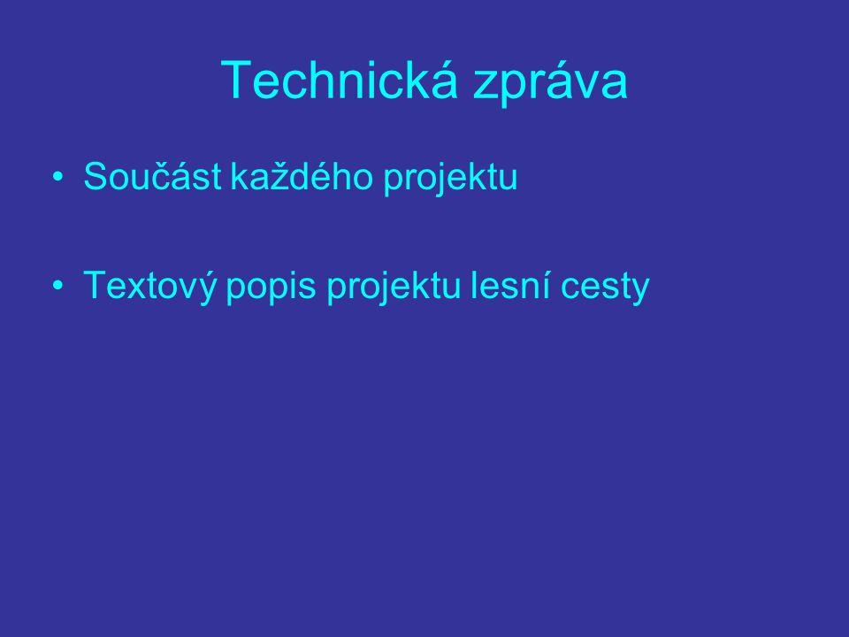 Technická zpráva Součást každého projektu
