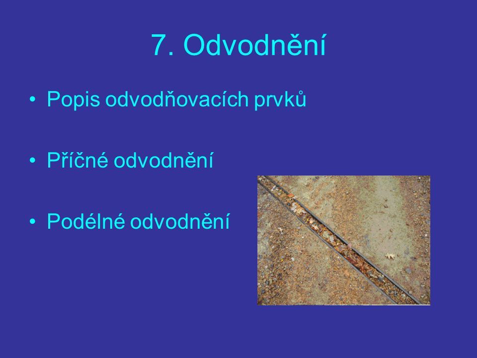 7. Odvodnění Popis odvodňovacích prvků Příčné odvodnění