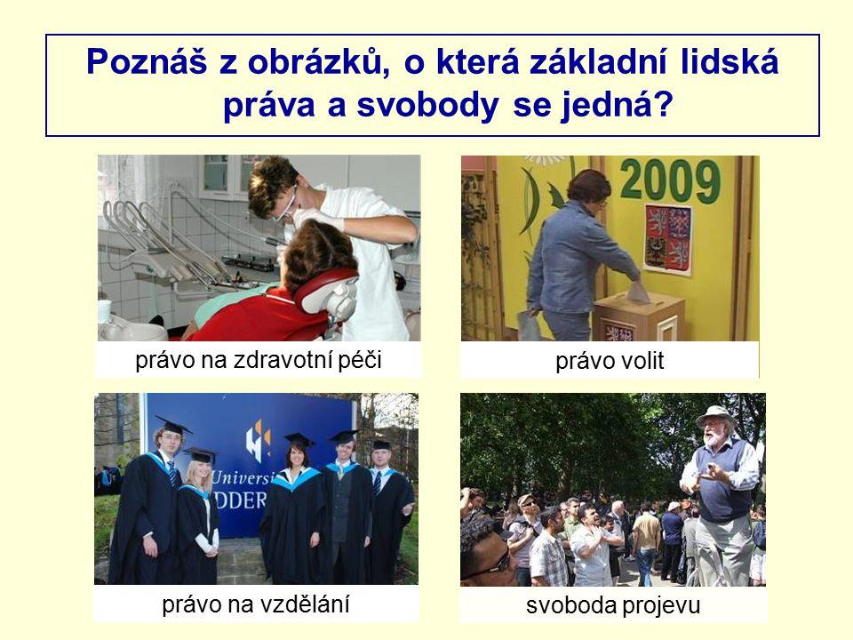 Poznáš z obrázků, o která základní lidská práva a svobody se jedná