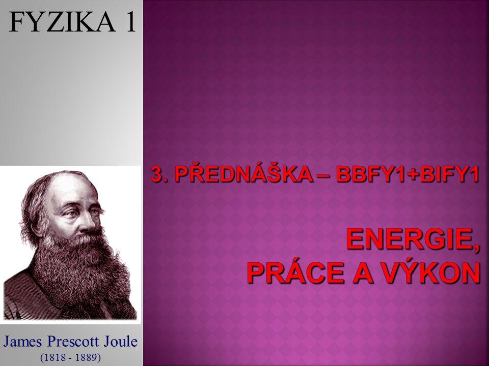 3. Přednáška – BBFY1+BIFY1 energie, práce a výkon