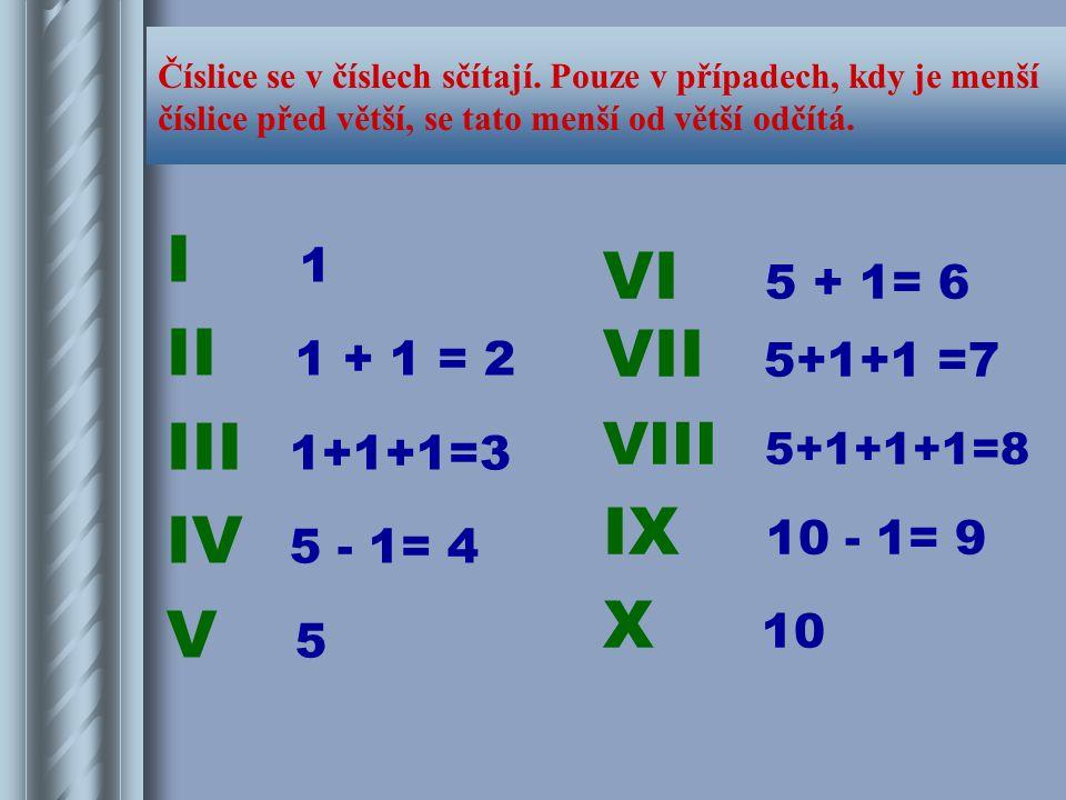 I 1 VI 5 + 1= 6 II 1 + 1 = 2 VII 5+1+1 =7 III 1+1+1=3 IV 5 - 1= 4