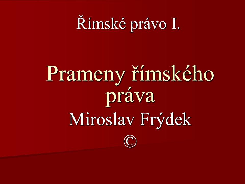 Prameny římského práva Miroslav Frýdek ©