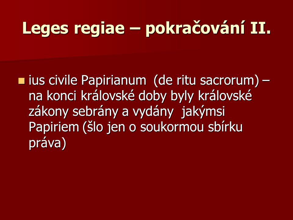 Leges regiae – pokračování II.