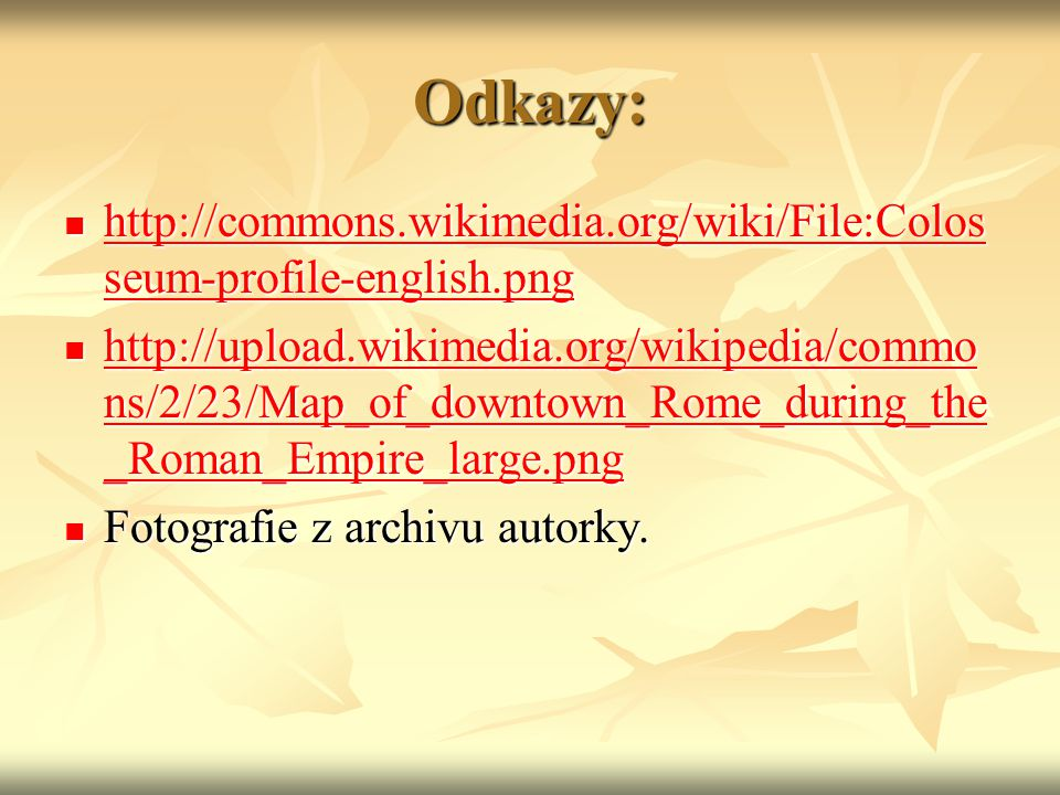 Odkazy: http://commons.wikimedia.org/wiki/File:Colosseum-profile-english.png.