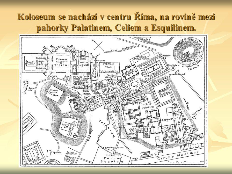 Koloseum se nachází v centru Říma, na rovině mezi pahorky Palatinem, Celiem a Esquilinem.