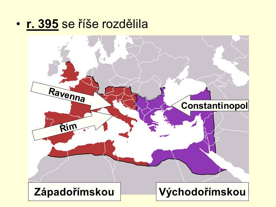 r. 395 se říše rozdělila Západořímskou Východořímskou Ravenna