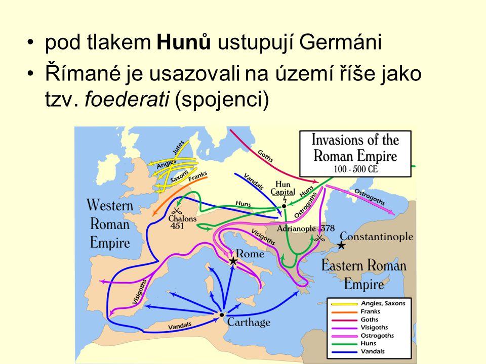 pod tlakem Hunů ustupují Germáni