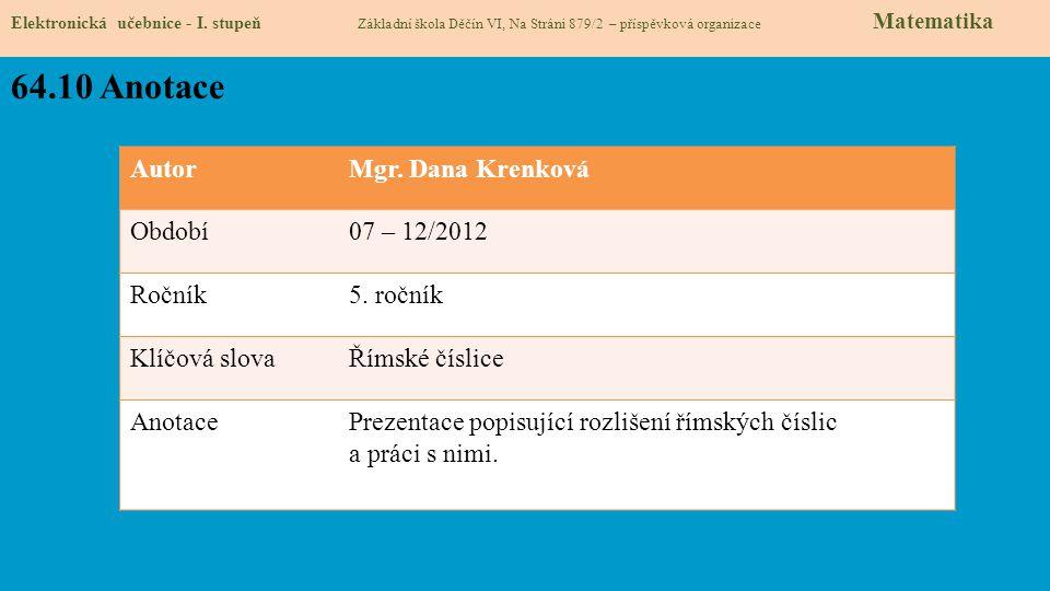 64.10 Anotace Autor Mgr. Dana Krenková Období 07 – 12/2012 Ročník