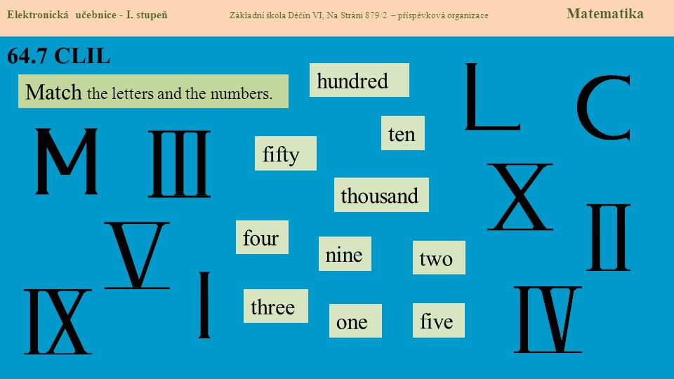 64.7 CLIL hundred Match the letters and the numbers. ten fifty
