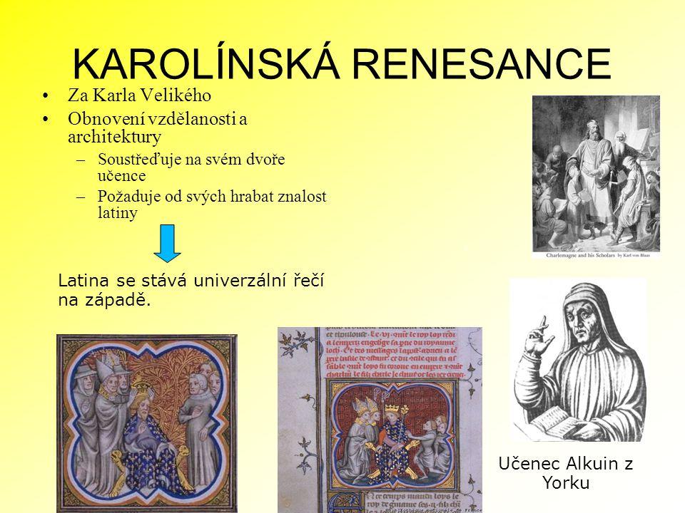 KAROLÍNSKÁ RENESANCE Za Karla Velikého