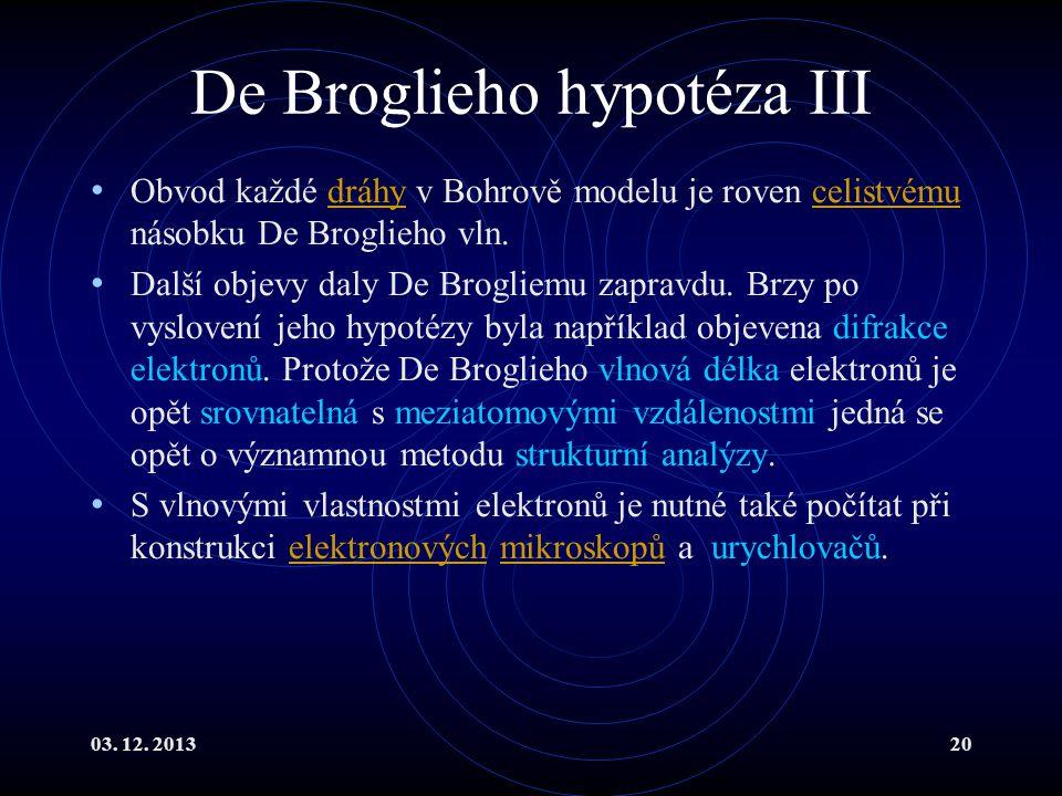 De Broglieho hypotéza III