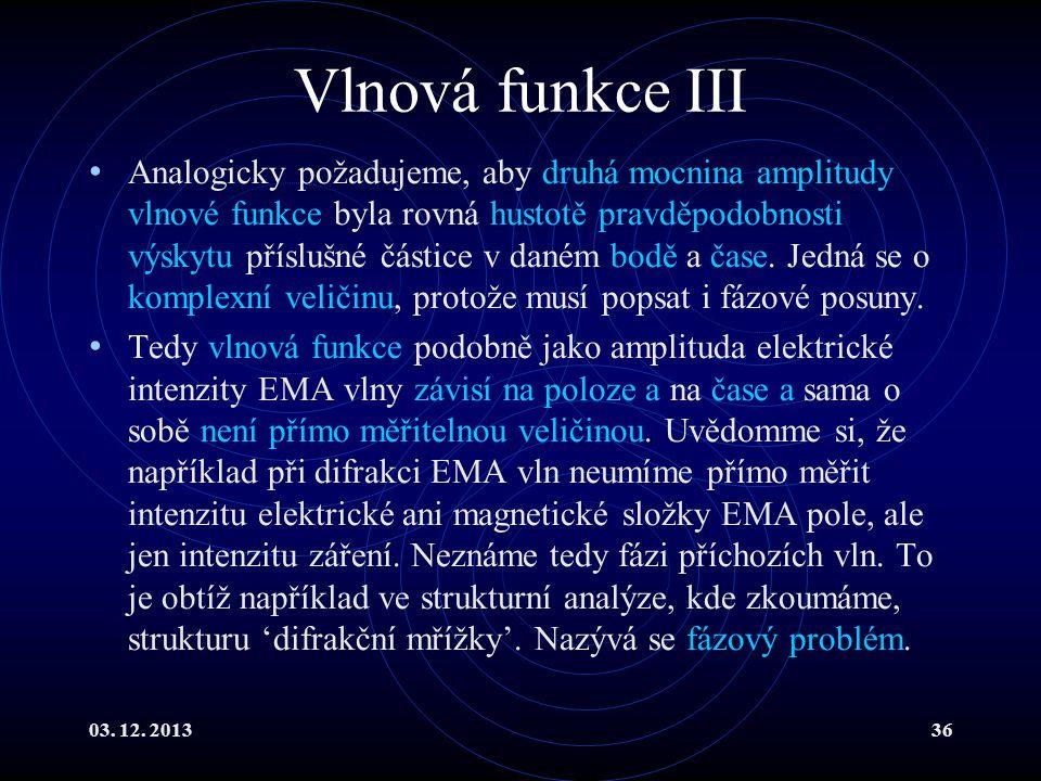 Vlnová funkce III