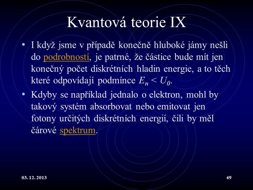 Kvantová teorie IX