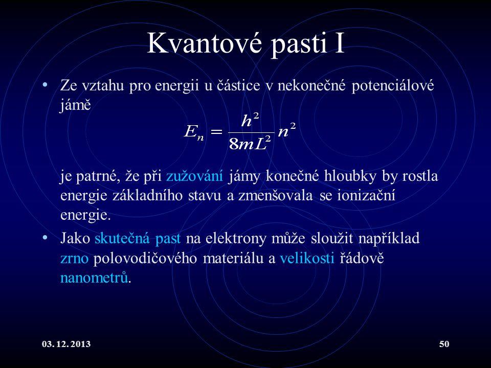 Kvantové pasti I Ze vztahu pro energii u částice v nekonečné potenciálové jámě.