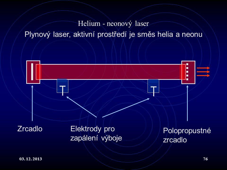 Plynový laser, aktivní prostředí je směs helia a neonu