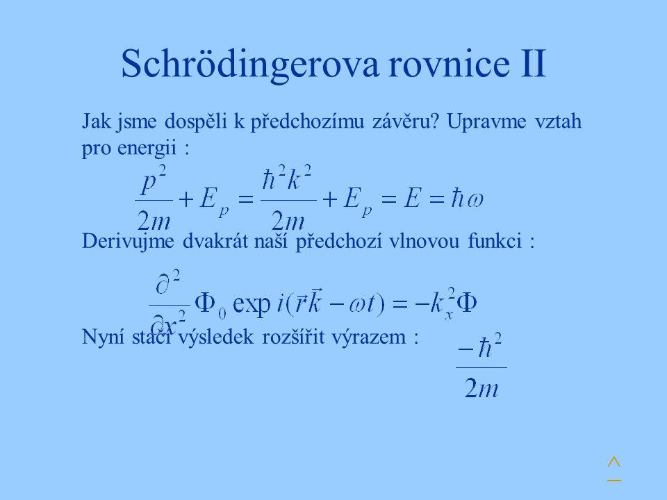 Schrödingerova rovnice II