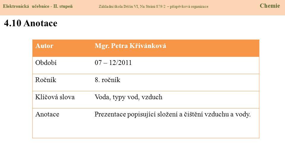 4.10 Anotace Autor Mgr. Petra Křivánková Období 07 – 12/2011 Ročník