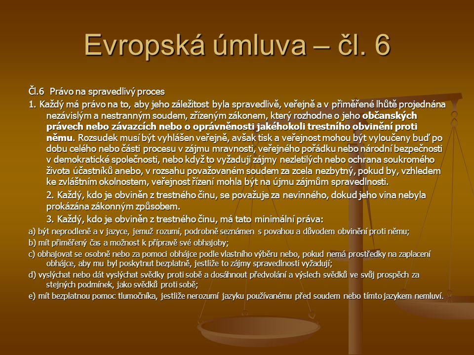 Evropská úmluva – čl. 6 Čl.6 Právo na spravedlivý proces