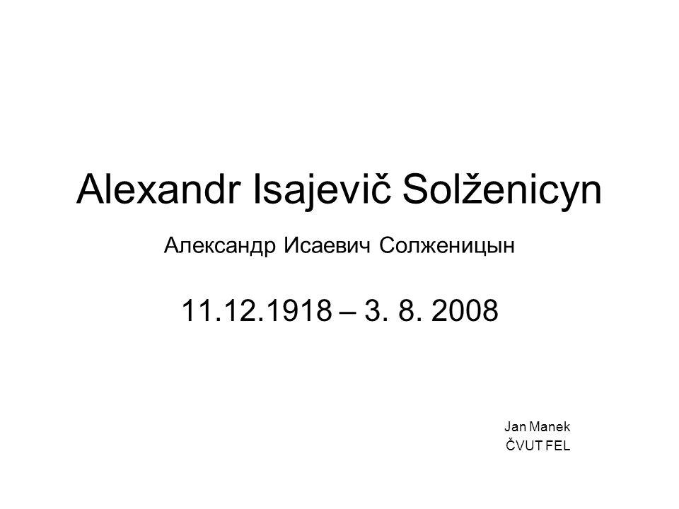 Alexandr Isajevič Solženicyn Алексaндр Исaевич Солженицын