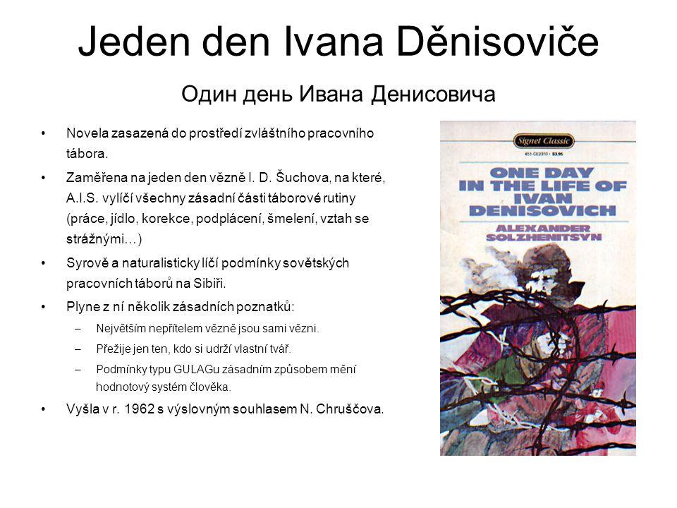 Jeden den Ivana Děnisoviče Один день Ивана Денисовича