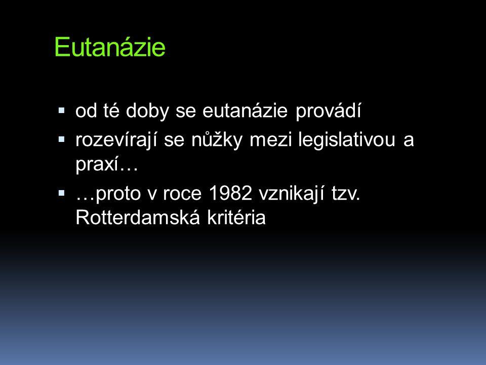 Eutanázie od té doby se eutanázie provádí