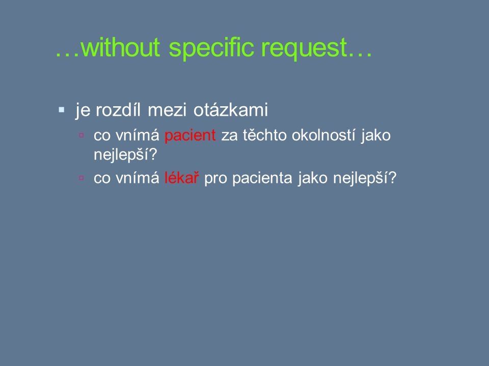 …without specific request…