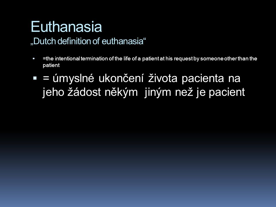 "Euthanasia ""Dutch definition of euthanasia"
