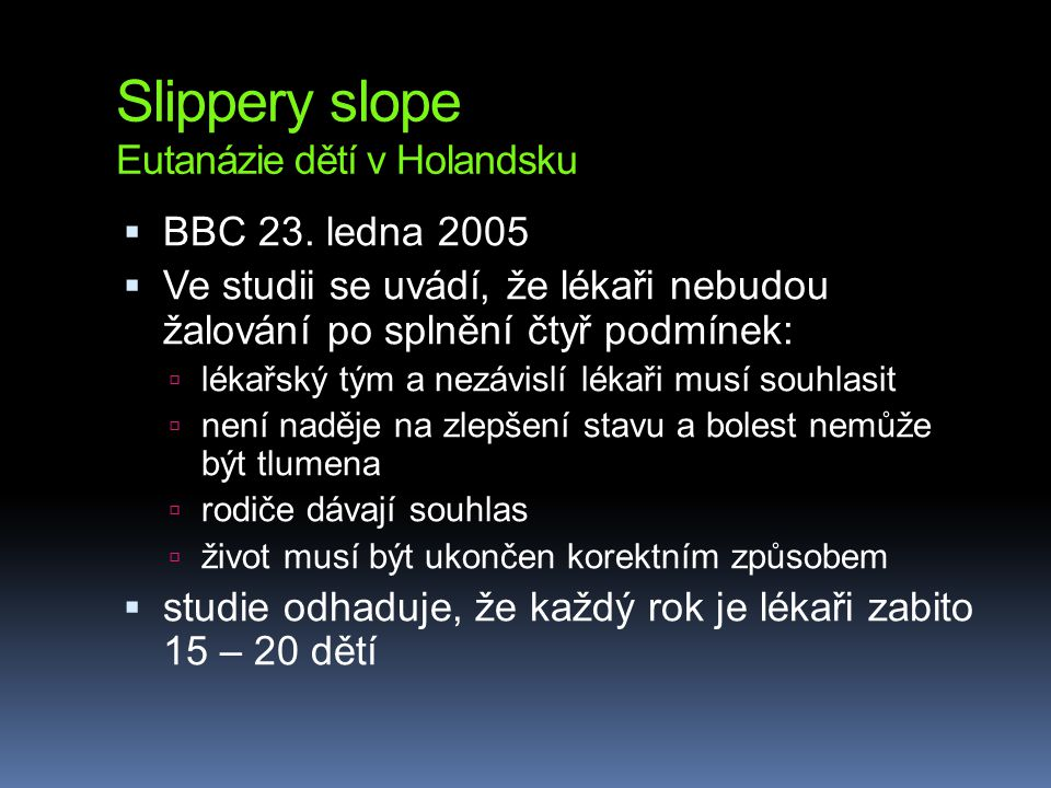 Slippery slope Eutanázie dětí v Holandsku