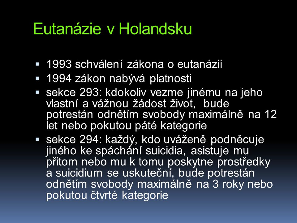 Eutanázie v Holandsku 1993 schválení zákona o eutanázii