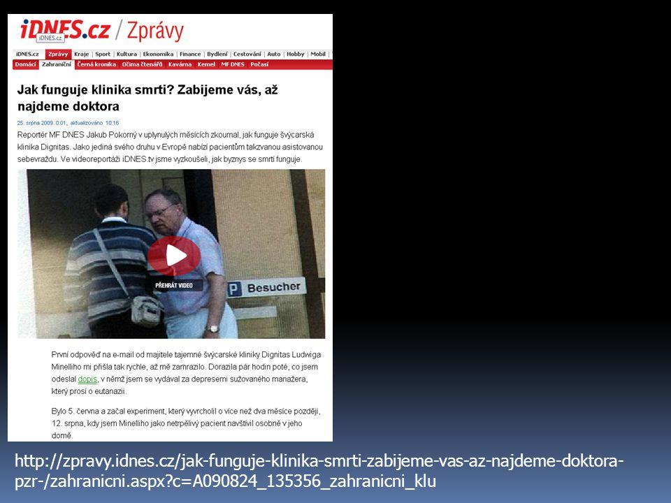 http://zpravy.idnes.cz/jak-funguje-klinika-smrti-zabijeme-vas-az-najdeme-doktora-pzr-/zahranicni.aspx c=A090824_135356_zahranicni_klu