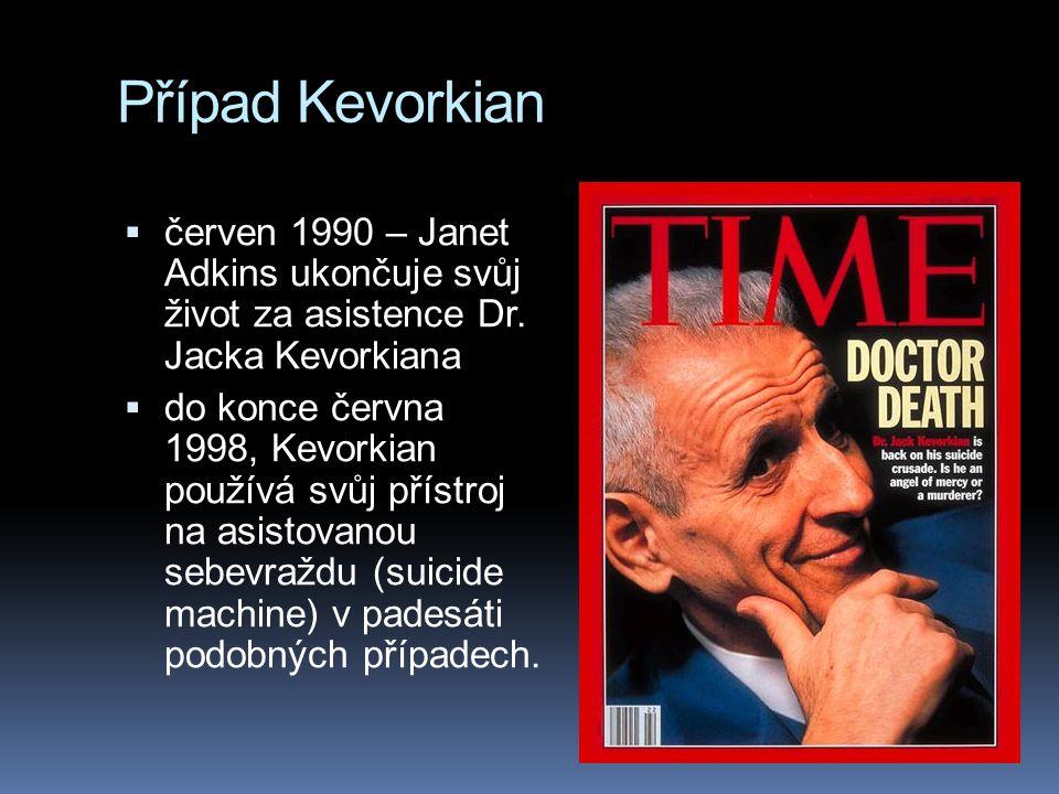 Případ Kevorkian červen 1990 – Janet Adkins ukončuje svůj život za asistence Dr. Jacka Kevorkiana.