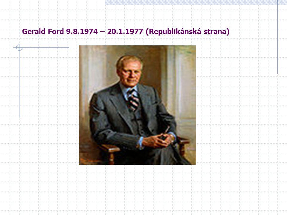 Gerald Ford 9.8.1974 – 20.1.1977 (Republikánská strana)