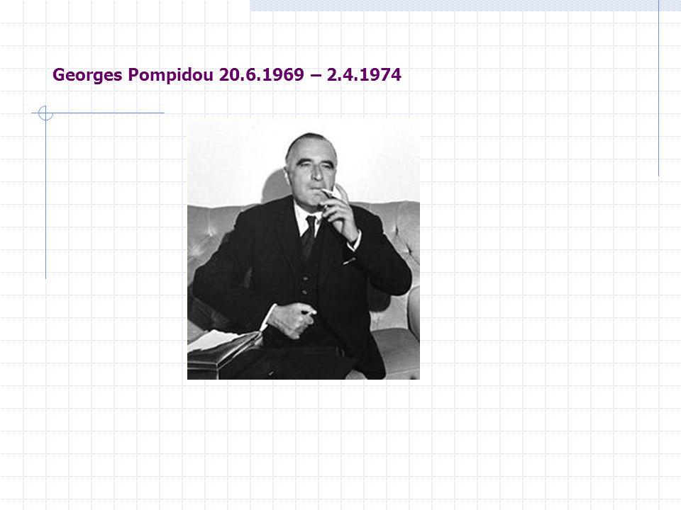 Georges Pompidou 20.6.1969 – 2.4.1974