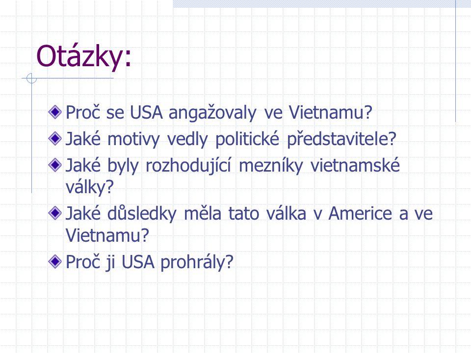 Otázky: Proč se USA angažovaly ve Vietnamu