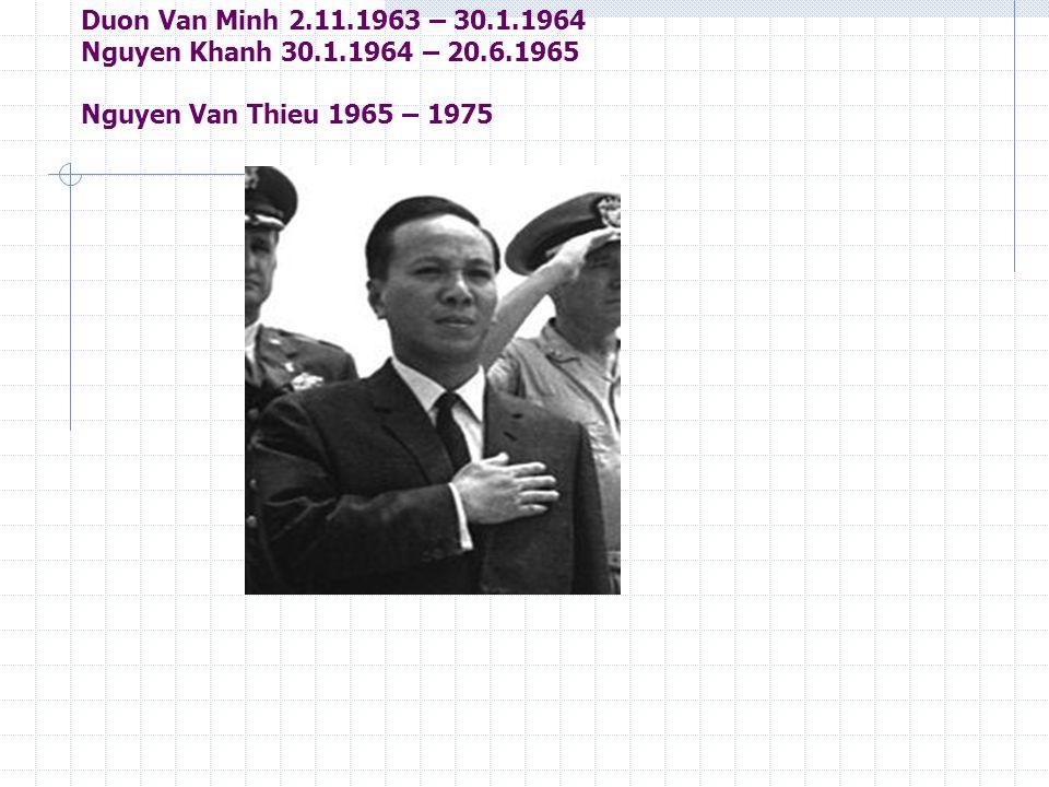 Duon Van Minh 2. 11. 1963 – 30. 1. 1964 Nguyen Khanh 30. 1. 1964 – 20