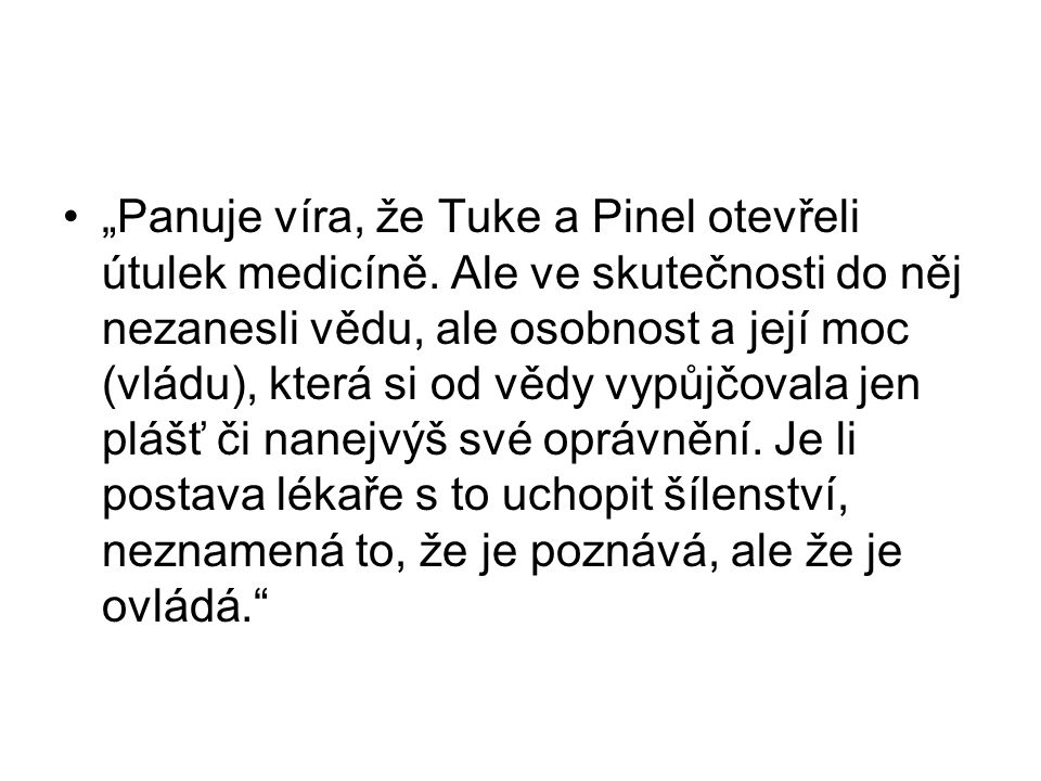 """""""Panuje víra, že Tuke a Pinel otevřeli útulek medicíně"""