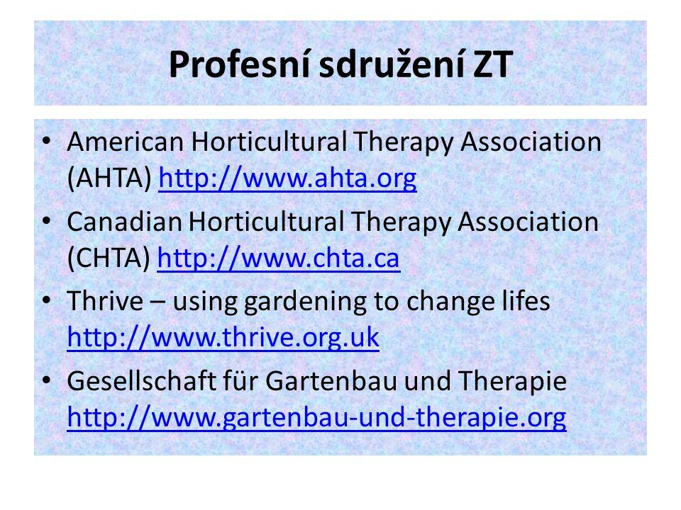 Profesní sdružení ZT American Horticultural Therapy Association (AHTA) http://www.ahta.org.
