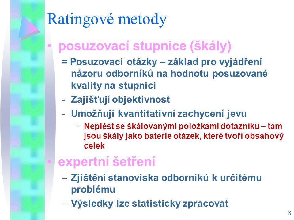 Ratingové metody posuzovací stupnice (škály) expertní šetření