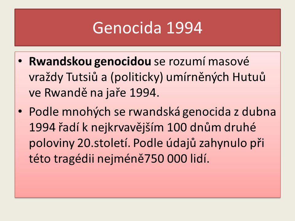 Genocida 1994 Rwandskou genocidou se rozumí masové vraždy Tutsiů a (politicky) umírněných Hutuů ve Rwandě na jaře 1994.