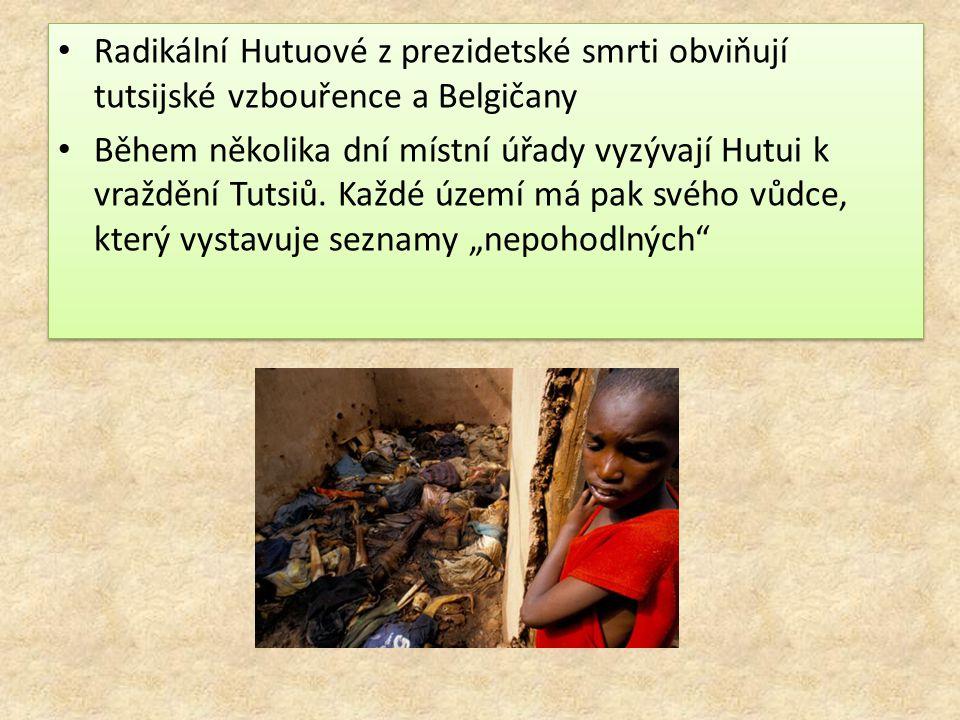 Radikální Hutuové z prezidetské smrti obviňují tutsijské vzbouřence a Belgičany