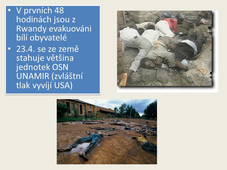 V prvních 48 hodinách jsou z Rwandy evakuováni bílí obyvatelé